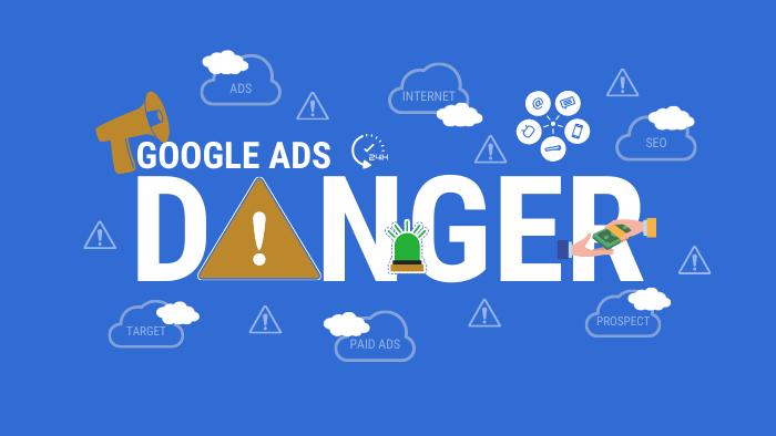 Google Ads Danger